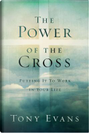 The Power of the Cross by Tony Evans