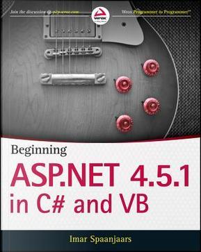 Beginning Asp.net 4.5.1 in C# and Vb by Imar Spaanjaars