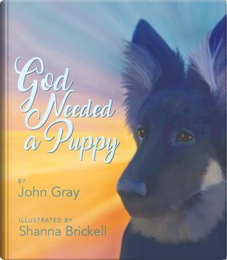 God Needed a Puppy by John Gray