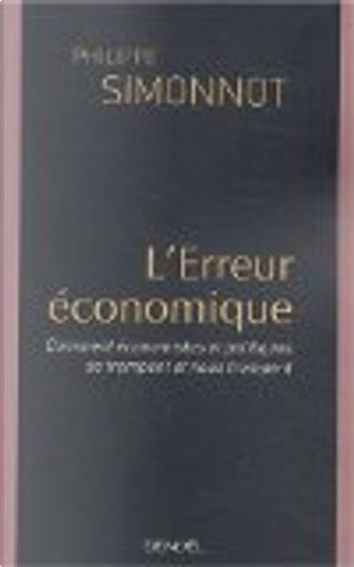 L'erreur économique by Philippe Simonnot