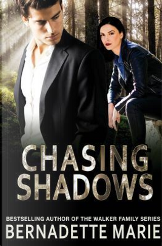 Chasing Shadows by Bernadette Marie
