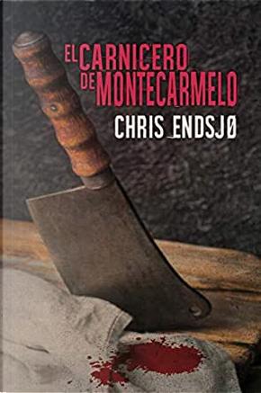 El carnicero de Montecarmelo by Chris Endsjø