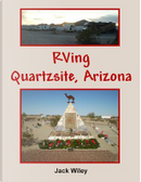 Rving Quartzsite, Arizona by Jack Wiley