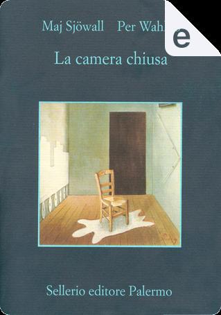 La camera chiusa by Maj Sjöwall, Per Wahlöö