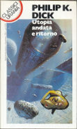 Utopia andata e ritorno by Philip K. Dick, Piero Anselmi