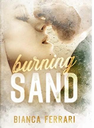 Burning Sand by Bianca Ferrari