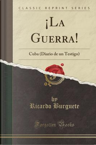 ¡La Guerra! by Ricardo Burguete