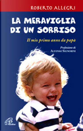 La meraviglia di un sorriso by Roberto Allegri