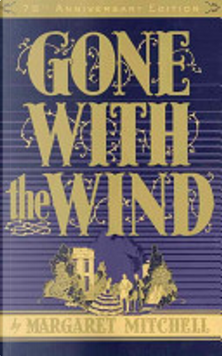 Gone with the Wind, 75th Anniversary Edition by Margaret Mitchell