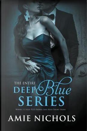 Deep Blue Series by Amie Nichols