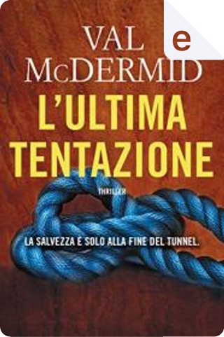L'ultima tentazione by Val McDermid