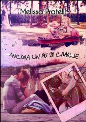 Ancora un po' di Charlie by Melissa Pratelli