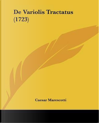 de Variolis Tractatus (1723) by Caesar Marescotti