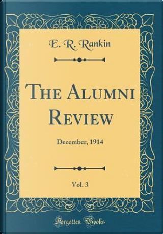 The Alumni Review, Vol. 3 by E. R. Rankin