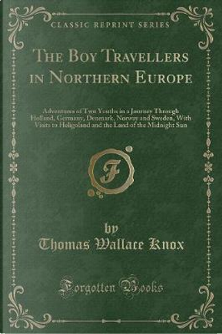 The Boy Travellers in Northern Europe by Thomas Wallace Knox