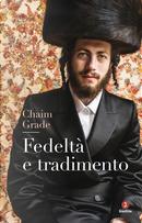 Fedeltà e tradimento by Chaim Grade