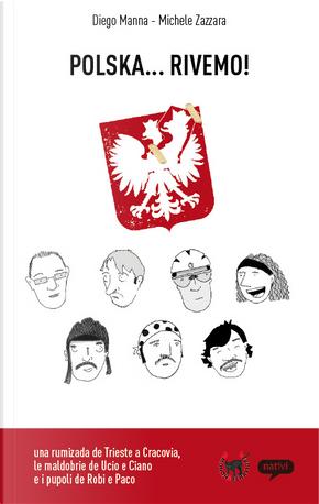 Polska... rivemo! by Diego Manna, Michele Zazzara