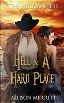 Hell & a Hard Place by Allison Merritt