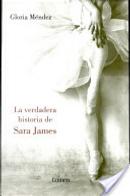 La verdadera historia de Sara James by Gloria Mendez