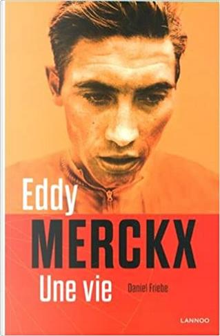 Eddy Merckx by Daniel Friebe