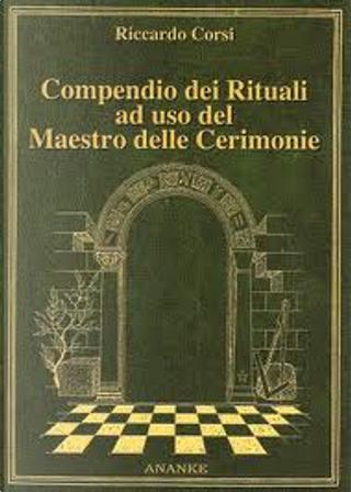 Compendio dei rituali ad uso del maestro delle cerimonie by Riccardo Corsi