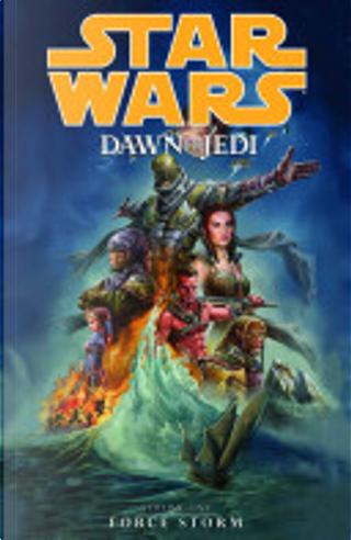 Star Wars: Dawn of the Jedi: Force Storm Volume 1 by John Ostrander