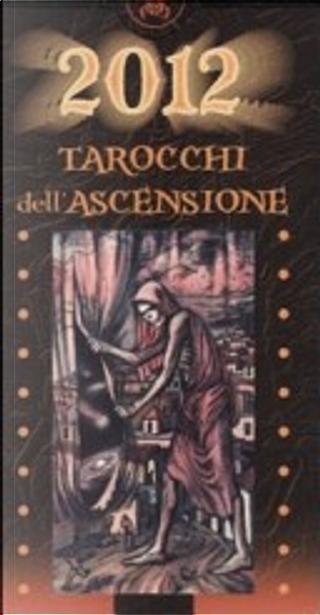2012. Tarocchi dell'ascensione by Michele Penco, Pierluca Zizzi