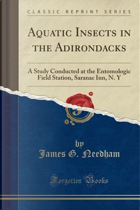 Aquatic Insects in the Adirondacks by James G. Needham