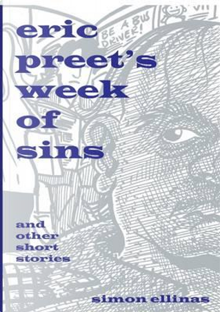 Eric Preet's Week of Sins and Other Short Stories by Simon Ellinas