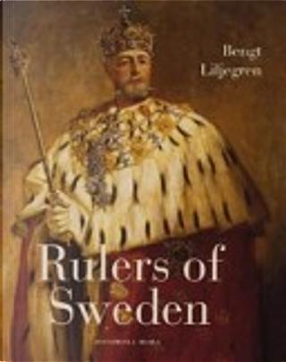 Rulers of Sweden by Bengt Liljegren