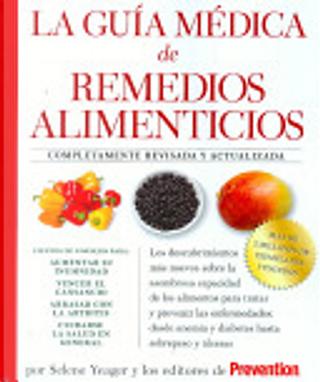 La Guia Medica de Remedios Alimenticios by Selene Yeager