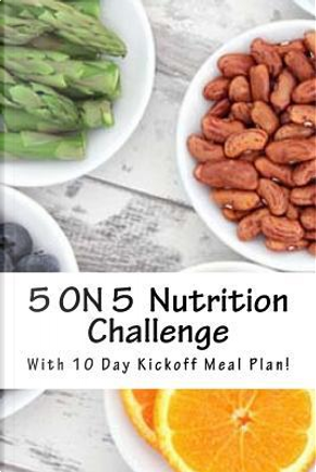 5 on 5 Clean Eating Challenge! by Len Garrison