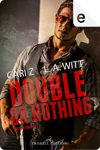 Double or nothing by Cari Z., L. A. Witt