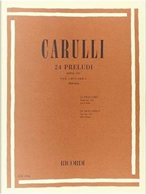 24 preludi dall' op. 114. Per le Scuole superiori by Ferdinando Carulli