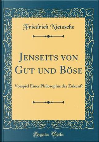 Jenseits von Gut und Böse by Friedrich Nietzsche