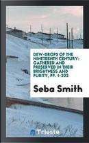 Dew-Drops of the Nineteenth Century by Seba Smith
