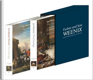 Jan Baptist Weenix & Jan Weenix by Anke A. Van Wagenberg-ter Hoeven