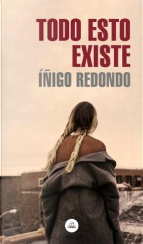 Todo esto existe by Iñigo Redondo