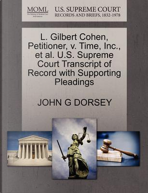 L. Gilbert Cohen, Petitioner, V. Time, Inc., et al. U.S. Supreme Court Transcript of Record with Supporting Pleadings by John G. Dorsey