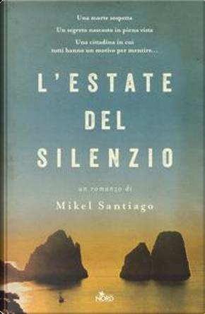 L'estate del silenzio by Mikel Santiago