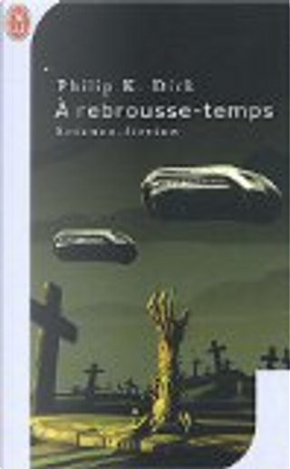 A rebrousse-temps by Philip K. Dick