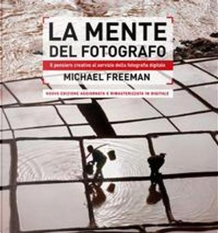 La mente del fotografo by Michael Freeman