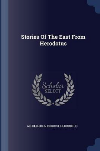 Stories of the East from Herodotus by Alfred John Church