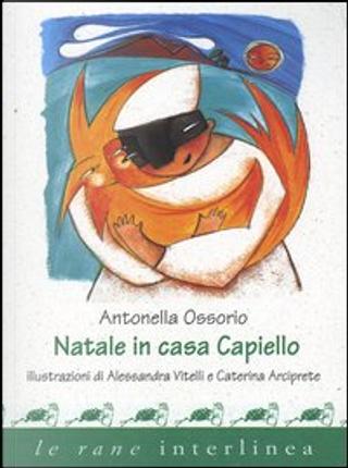 Natale in casa Capiello by Antonella Ossorio, Caterina Arciprete