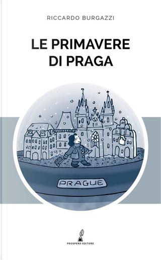 Le primavere di Praga by Riccardo Burgazzi