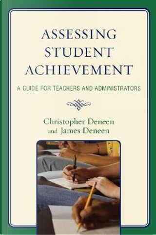 Assessing Student Achievement by Christopher Deneen