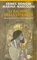 Le ragioni della speranza by Ermes Ronchi, Marina Marcolini