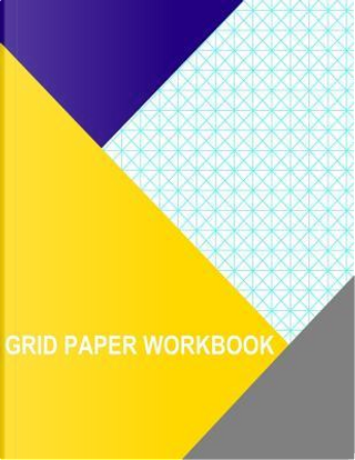 Grid Paper Workbook.5 Inch Triangle by Thor Wisteria