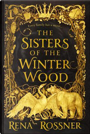 The Sisters of the Winter Wood by Rena Rossner