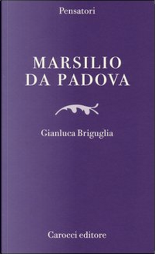 Marsilio da Padova by Gianluca Briguglia